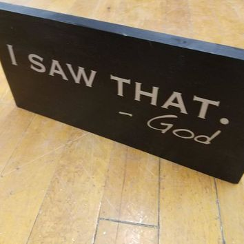 I saw that - God / hand-painted wood sign with vinyl letters