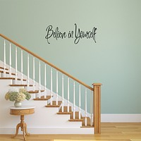 Believe in Yourself Quotes Wall Decal Inspirational Saying