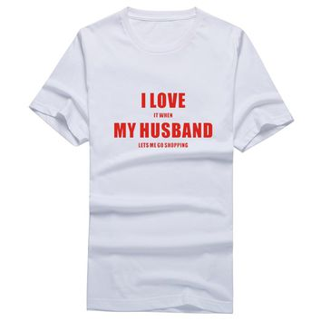 Funny I Love My Husband Letter  Print Women  T Shirt Casual Summe Cotton  Top Tee Hipster Drop Ship