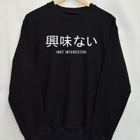Not interested Sweater Japanese Shirt Sweatshirt Clothing Sweater Tumblr Blogger Fashion Funny Slogan Jumper gamer swag quote
