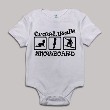 Crawl Walk Snowboard Baby Bodysuit Baby Shower Baby Onesuit Baby Suit Baby One New Born Boy Girl Kids Child Children Clothes Gift Present