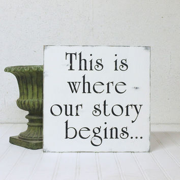 Wedding Prop, Engagement Photo Prop, Newlywed, Housewarming Gift. This is Where Our Story Begins Wood Sign