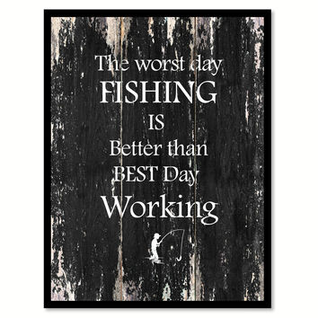 The worst day fishing is better than best day working Motivational Quote Saying Canvas Print with Picture Frame Home Decor Wall Art