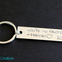 You're My Favorite with Custom Name and Year, Anniversary Gift, Hand Stamped Keychain for Couples or Friends, Fully Personalized Gift