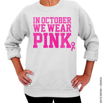 In October We Wear Pink - Breast Cancer Awareness - White Unisex Crew Neck