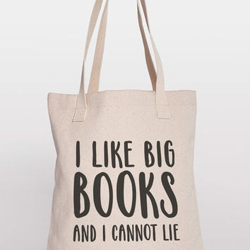 I Like Big Books and I Cannot Lie - Funny Tote Bag - Nerd Fashion - Geek Fashion - Book Bag - Printed Tote Bag - Shopping Bag - Canvas Bag