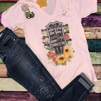 Drunk on You & High on Summertime time t-shirt