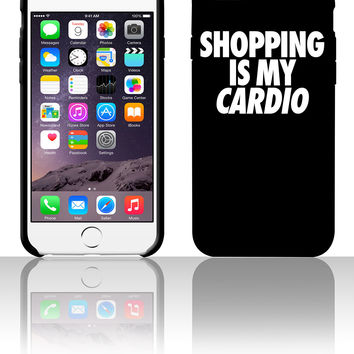 Shopping Is My Cardio 5 5s 6 6plus phone cases