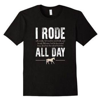 DCCKV2S I Rode All Day Funny Horse Riding T-shirt Round Neck Best Selling Male Natural Cotton Shirt TOP TEE Cartoon Hip Hop T Shirt