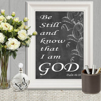 Psalm 46:10 Be still and know that I am God Christian scripture wall art Bible verse Chalkboard print Black white Christian decor DOWNLOAD