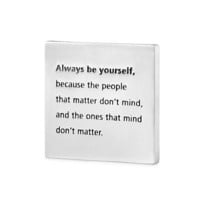 BE YOURSELF PAPERWEIGHT | People That Matter Don't Mind, The One's That Mind Don't Matter | UncommonGoods
