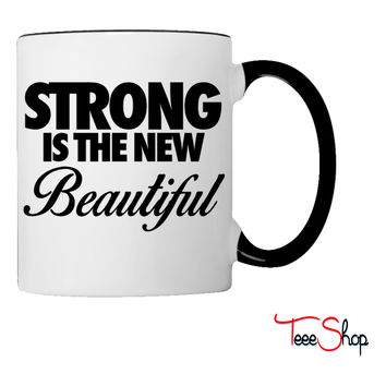 Strong Is The New Beautiful Coffee & Tea Mug