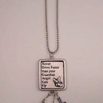 Never Drive Faster Than Your Guardian Angel Can Fly Car Charm