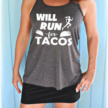 Will Run for Tacos Flowy Workout Tank Top. Womens Fitness Motivation. Running Tank Top. Gift for Runner or Taco Fans.