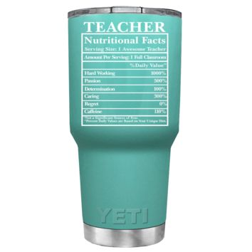 YETI 30 oz Teacher Nutritional Facts Gift on Seafoam Tumbler