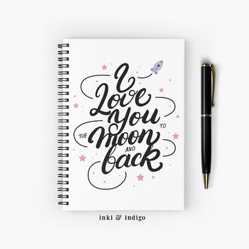 I Love You To The Moon And Back - Spiral Notebook With Lined Paper, A5 Writing Journal, Diary, Lined Journal