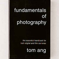 Fundamentals Of Photography: The Essential Handbook For Both Digital And Film Cameras By Tom Ang - Urban Outfitters