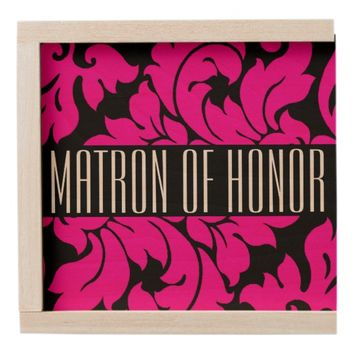 MATRON OF HONOR WOODEN KEEPSAKE BOX