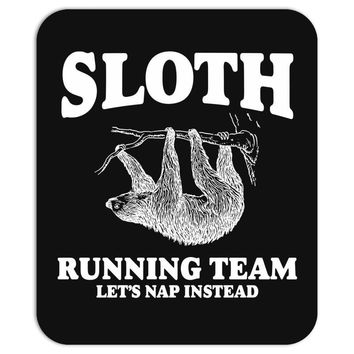 SLOTH RUNNING TEAM, LETS NAP INSTEAD Mousepad
