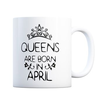 April Birthday Gift Queens Are Born 11 oz Coffee Mug Ceramic Coffee and Tea Cup