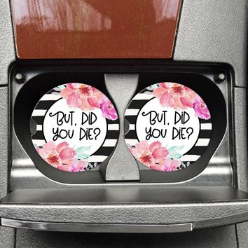 But Did You Die-Funny Coasters For Your Car
