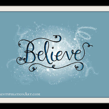 Believe Wall Art Christmas Art Prints Quotes Holiday Decor - Hand Lettering Print Snow Art Winter Wall Decor Inspirational Quote Print