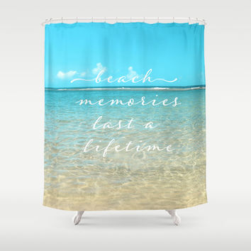 Beach memories last a life time Shower Curtain by Sylvia Cook Photography | Society6