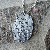 Change Your Thoughts Change Your World, Optimistic Quote, Necklace