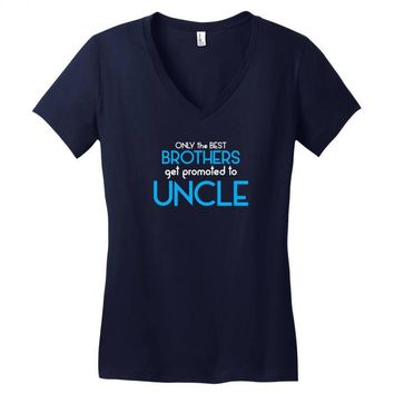 Only The Best Brothers Get Promoted To Uncle Women's V-Neck T-Shirt