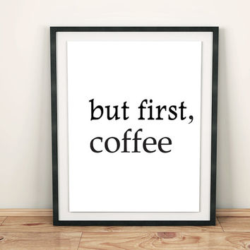 "Motivational Printable wall quotes quotes posters printable art wall decor inspirational Quote ""but first coffee"" Typography font DOWNLOAD"