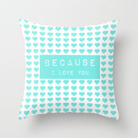 because I love you Throw Pillow by Sylvia Cook Photography | Society6
