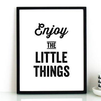 Enjoy the little things PRINTABLE art,inspirational quote printable,motivational quote,nursery printable,black and white art,typography art