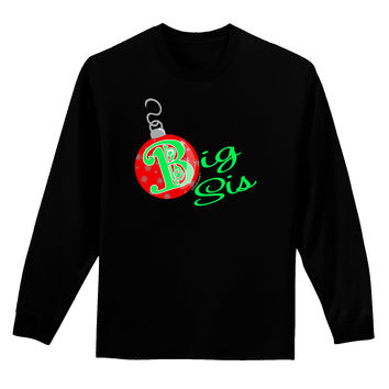 Matching Family Ornament Big Sis Adult Long Sleeve Dark T-Shirt