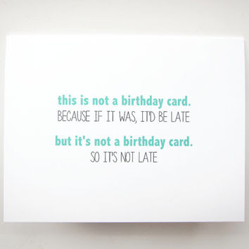 Funny Belated Birthday Card. For Friend.