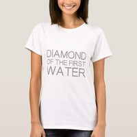 Diamond Of The First Water funny, elegant, stylish T-Shirt