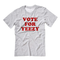 Vote For Yeezy Unisex T-shirt | Kanye For President Shirts | Kanye Shirt | Tumblr Tee | Yesus Presidential Concert Lyric Yeezy Pablo Tour