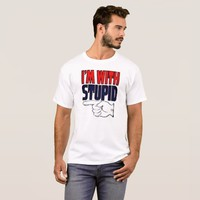 I'm with stupid. T-Shirt