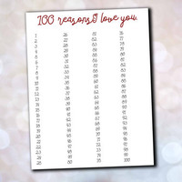 Printable 100 reasons I love you gift. Would be adorable as a stocking stuffer rolled and tied with a bow!