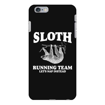 SLOTH RUNNING TEAM, LETS NAP INSTEAD iPhone 6/6s Plus Case