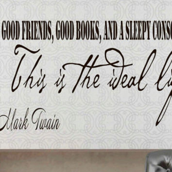 Wall Vinyl Decals Quote Decal Good friends.. this is the ideal life Mark Twain  Sayings Sticker Decals Wall Decor Murals Z18