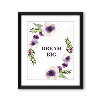 Dream Big - Watercolor - Nursery Print - Floral - Floral Wreath - Instant Download