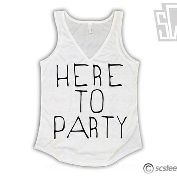 Here To Party Flowy Vneck Tank Top x Singlet