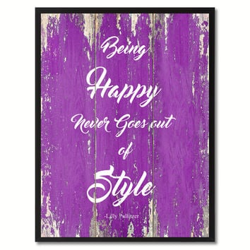 Being Happy Never Goes Out Of Style Lilly Pulitzer Saying Canvas Print, Black Picture Frame Home Decor Wall Art Gifts