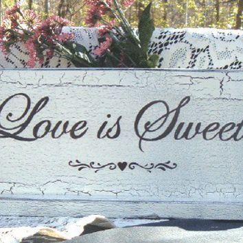 Custom Wedding Sign Love is Sweet Shabby Cottage Wood by tcart2010