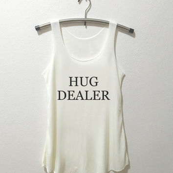 Hug Dealer tank top shirt tumblr quote t shirts with sayings women shirt girl t shirt design Vintage Style