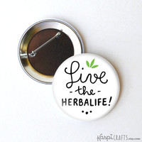 Herbalife button, live the Herbalife, Herbalife pin, Herbalife pinback, Herbalife buttons, Herbalife magnet, 2.25 inch button