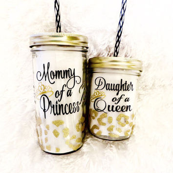 Mommy & Me tumbler set * Mommy of a princess  * Daughter of a Queen Personalized Tumbler  * Mason Jar Tumbler * Mother Daughter tumbler set