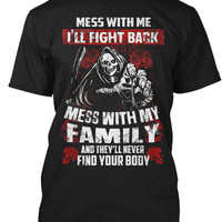 Mess With My Family Funny T-Shirt