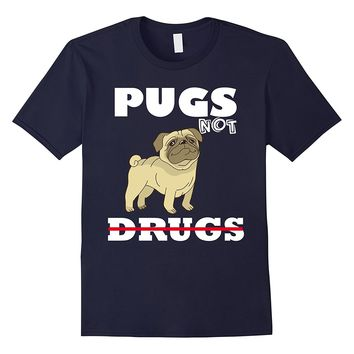 Pugs Not Drugs T Shirt Funny Dog Shirt For Pug Lovers
