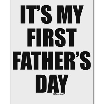 "It's My First Father's Day Aluminum 8 x 12"" Sign"